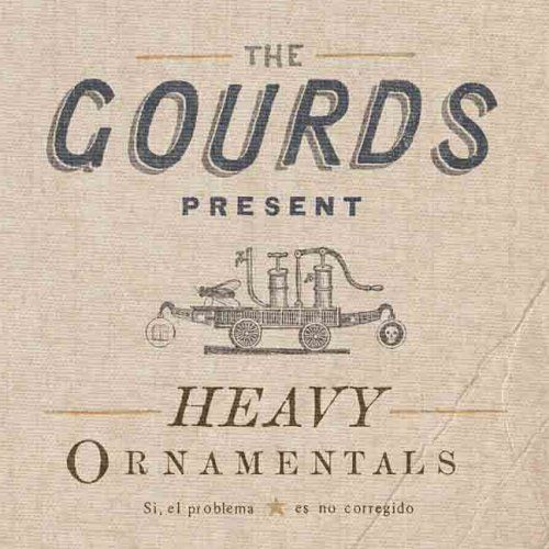 Heavy Ornamentals by The Gourds