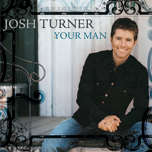 Your Man by Josh Turner