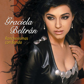 Rancherisimas Con Banda by Graciela Beltrán