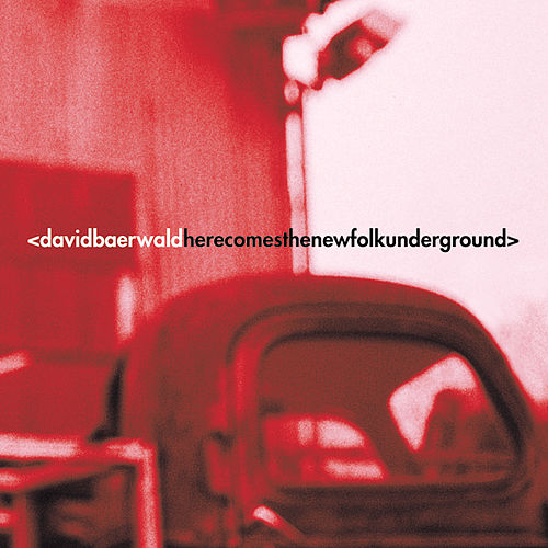 Here Comes The New Folk Underground by David Baerwald