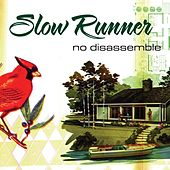 No Disassemble by Slow Runner