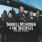 I've Got A Right by Darrell McFadden and The Disciples