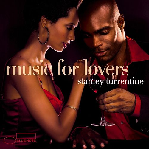 Music For Lovers by Stanley Turrentine