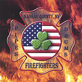 Nassau County Firefighters Pipes And Drums by Nassau County Firefighters Pipes and Drums