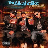 Firewater by Tha Alkaholiks
