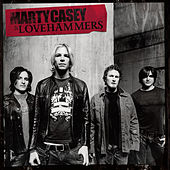 Marty Casey & Lovehammers by Marty Casey
