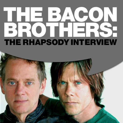 Bacon Brothers: The Rhapsody Interview by The Bacon Brothers