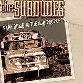 Papa Dukie & The Mud People by The Subdudes