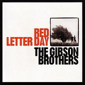 Red Letter Day by The Gibson Brothers