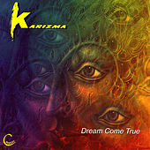 Dream Come True by Karizma
