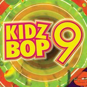 Kidz Bop 9 by KIDZ BOP Kids