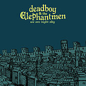 We Are Night Sky by Deadboy & The Elephantmen
