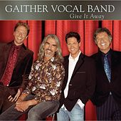 Give It Away by Bill & Gloria Gaither