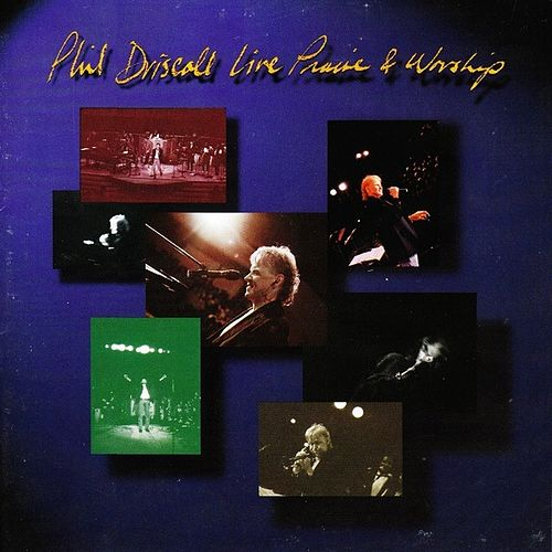 Live Praise And Worship by Phil Driscoll