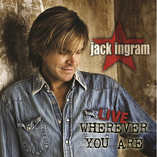 Live - Wherever You Are by Jack Ingram