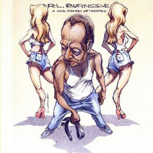 A Ass Pocket of Whiskey by R.L. Burnside