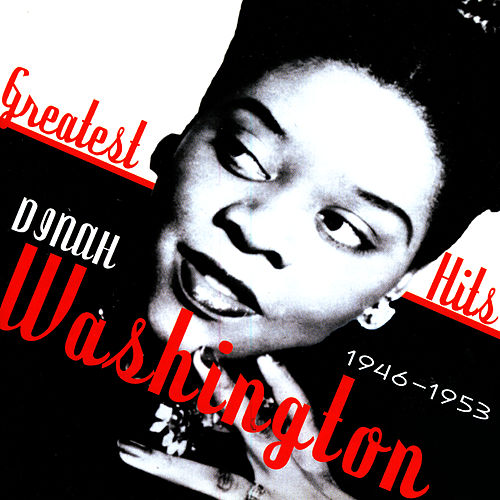 Greatest Hits 1946-1953 by Dinah Washington