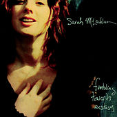 Fumbling Towards Ecstasy by Sarah McLachlan