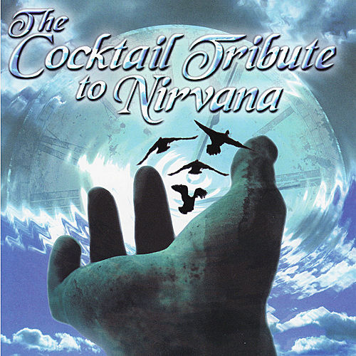 The Cocktail Tribute To Nirvana by Various Artists