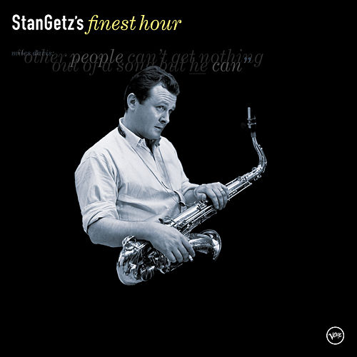 Stan Getz' Finest Hour by Stan Getz