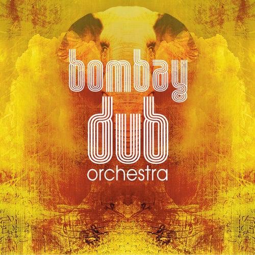 Bombay Dub Orchestra by Bombay Dub Orchestra