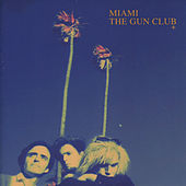 Miami by The Gun Club