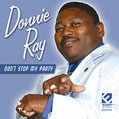 Don't Stop My Party by Donnie Ray