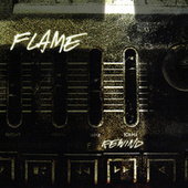 Rewind by Flame