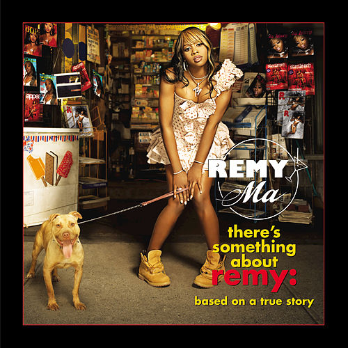 There's Something About Remy-Based On A True Story by Remy Ma