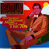 Negativland Presents Over The Edge Vol. 4: Dick Vaughn's Moribund Music Of The 1970's by Negativland