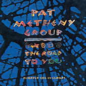 The Road to You von Pat Metheny