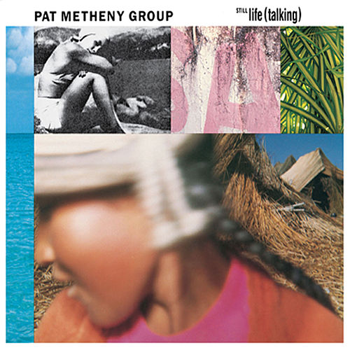 Still Life (Talking) by Pat Metheny
