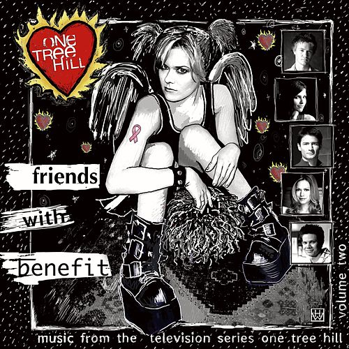 Music From The WB Television Series One Tree Hill Volume 2: Friends With Benefit by Various Artists