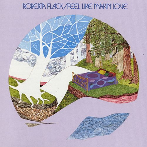 Feel Like Makin' Love by Roberta Flack