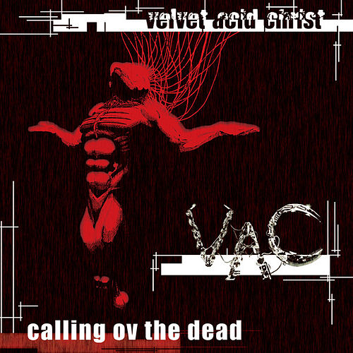 Calling Ov The Dead by Velvet Acid Christ