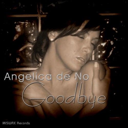 Goodbye by Angelica De No