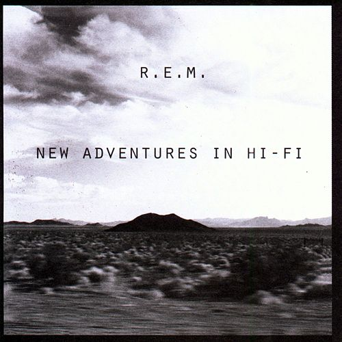 New Adventures In Hi-Fi by R.E.M.