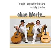 Ohne Worte... by Magic acoustic Guitars