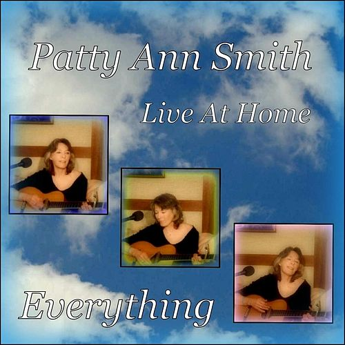 Everything (Live) by Patty Ann Smith
