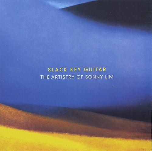 Slack Key Guitar: The Artistry Of Sonny Lim by Sonny Lim