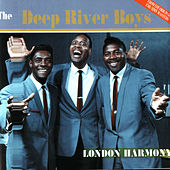 London Harmony by Deep River Boys