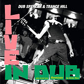 Live in Dub by Dub Spencer