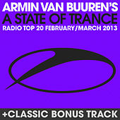 A State Of Trance Radio Top 20 - February / March 2013 (Including Classic Bonus Track) by Various Artists