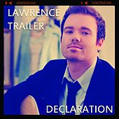 Declaration by Lawrence Trailer