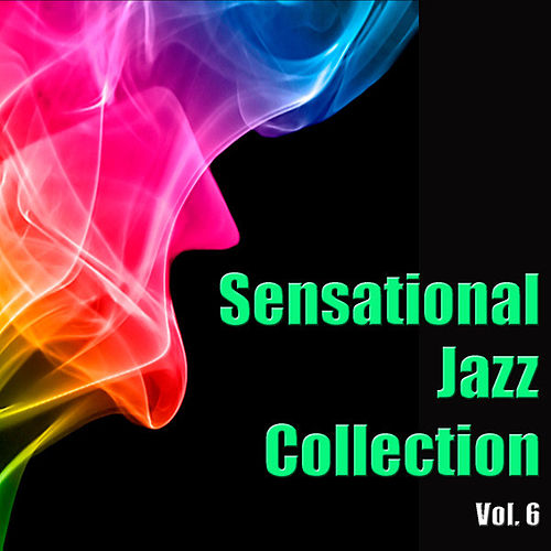Sensational Jazz Collection Vol. 6 by Various Artists