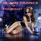 Miami Trance of the Night by Various Artists