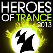 Heroes Of Trance 2013 (The World's Most Famous Trance DJ's) by Various Artists