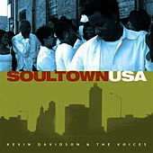 Soultown USA by Kevin Davidson And The Voices