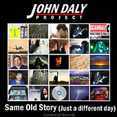 Same Old Story (Just A Different Day) by John Daly