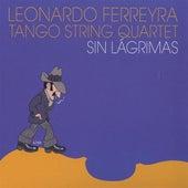 Sin lagrimas by Leonardo Ferreyra Tango String Quartet